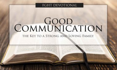 FGHT Devotional - Good Communication