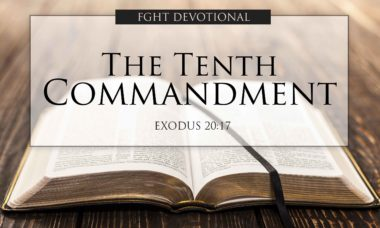 FGHT Devotional - The Tenth Commandment